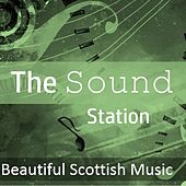 The Sound Station: Beautiful Scottish Music by Various Artists