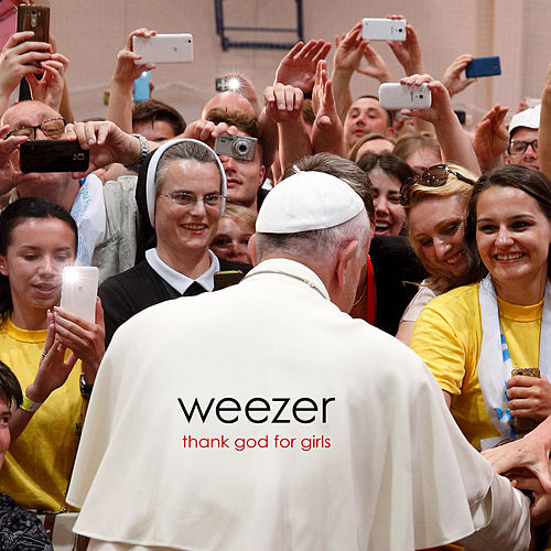 Thank God for Girls by Weezer