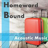 Homeward Bound: Acoustic Music by Various Artists