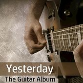Yesterday: The Guitar Album by Various Artists