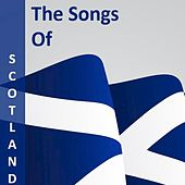 The Songs of Scotland by Various Artists