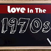 Love in the 1970's by Various Artists