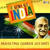 Festival of India: Mahatma Gandhi Jayanti by Various Artists