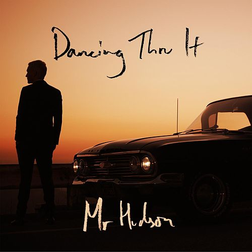 Dancing Thru It by Mr Hudson