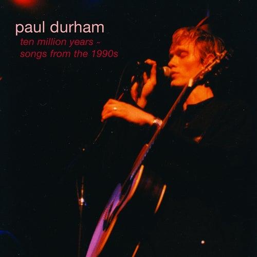 Ten Million Years by Paul Durham