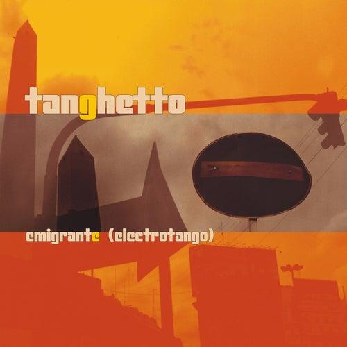 Emigrante (Electrotango) by Tanghetto