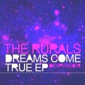 Dreams Come True E.P by The Rurals