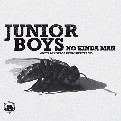 No Kinda Man (Body Language Exclusive Track) by Junior Boys