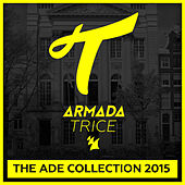 Armada Trice - The ADE Collection 2015 by Various Artists