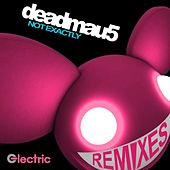 Not Exactly Remixes by Deadmau5