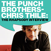 Punch Brothers - Chris Thile: The Rhapsody Interview by Punch Brothers