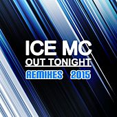 Out Tonight (Remixes 2015) by Ice MC