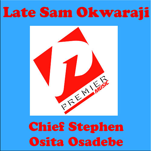 Late Sam Okwaraji by Chief Stephen Osita Osadebe
