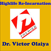 Highlife Re-Incarnation by Dr. Victor Olaiya