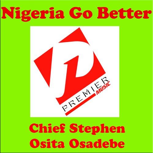 Nigeria Go Better by Chief Stephen Osita Osadebe