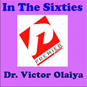 In the Sixties by Dr. Victor Olaiya