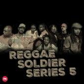 Reggae Soldier (Series 5) by Various Artists