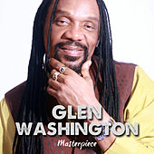 Glen Washington Masterpiecce by Glen Washington