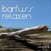 Barfuss Relaxen, Vol. 2 by Various Artists