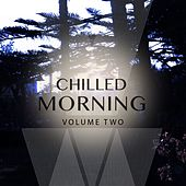 Chilled Morning, Vol. 2 (Finest Selection Of Smooth Electronic Beats) by Various Artists