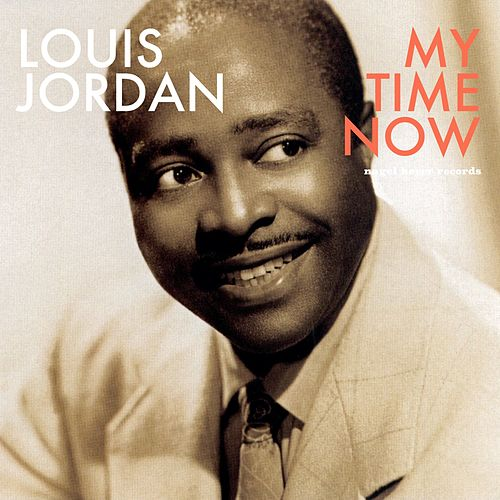 My Time Now by Louis Jordan