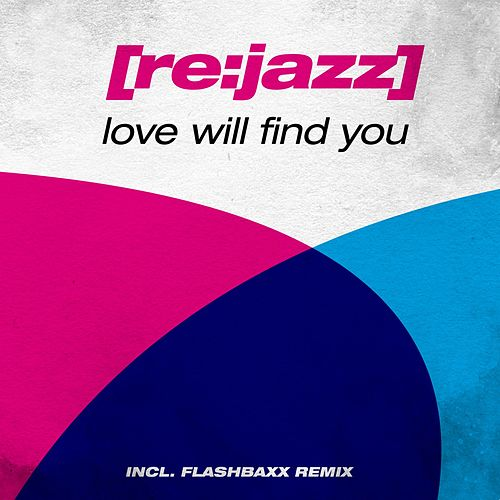 Love Will Find You by [re:jazz]