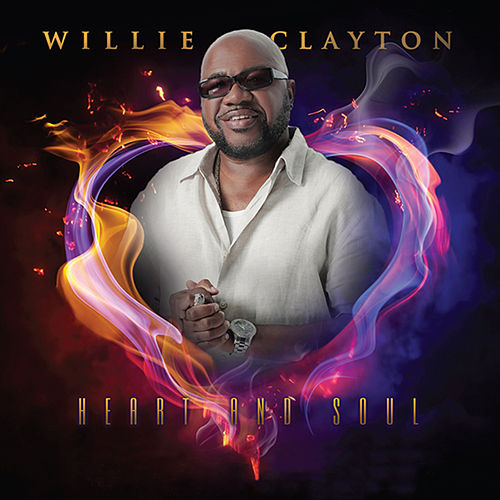 Heart and Soul by Willie Clayton