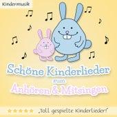 Schöne Kinderlieder zum Anhören & Mitsingen (Musik Sammlung für Groß & Klein) by Kindermusik