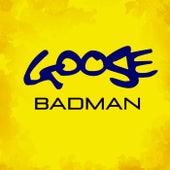 Badman by Goose