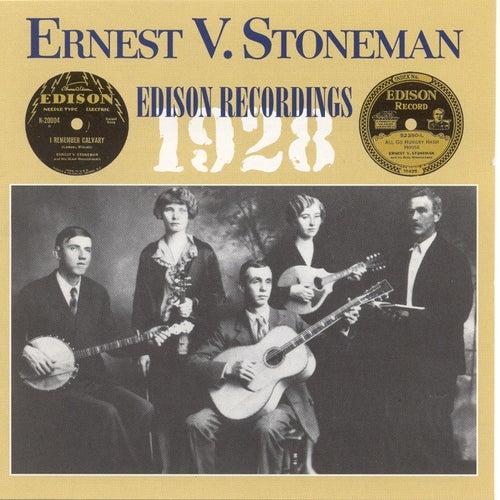 Ernest Stoneman: 1928 Edison Recordings by Ernest  Stoneman