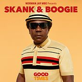 Norman Jay MBE Presents Skank & Boogie: Good Times by Various Artists