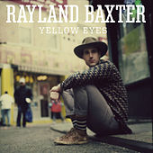 Yellow Eyes by Rayland Baxter