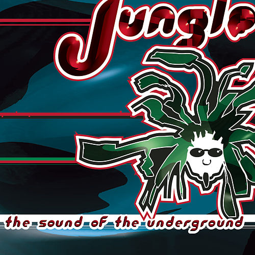Jungle: The Sound Of The Underground by Various Artists