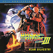 Back To The Future Part III: 25th Anniversary Edition by Alan Silvestri