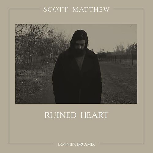 Ruined Heart (Bonnie's Dreamix) by Scott Matthew