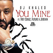 You Mine by DJ Khaled