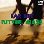 Far Out Futebol Brasil by Various Artists