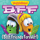 Best Friends Forever by VeggieTales