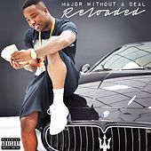 Major Without A Deal Reloaded by Troy Ave