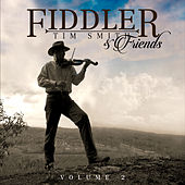 Fiddler Tim Smith & Friends, Vol. 2 by Tim Smith