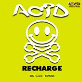 Recharge by The Acid