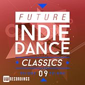 Future Indie Dance Classics, Vol. 9 - EP by Various Artists