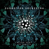 Blind Spot Remixes by Submotion Orchestra