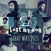 That Was 2015: Lost My Dog Records by Various Artists