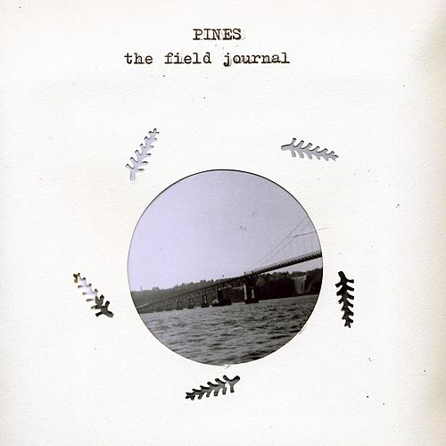 The Field Journal by The Pines