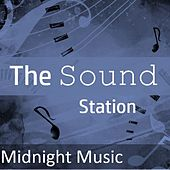 The Sound Station: Midnight Music by Various Artists