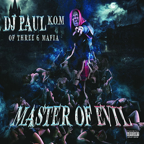 Master of Evil by DJ Paul
