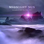 Midnight Sun - Atmospheric Chill out Vibes, Vol. 1 by Various Artists