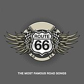 Route 66 - The Most Famous Road Songs by Various Artists
