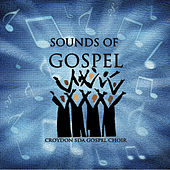 Sounds of Gospel by Croydon SDA Gospel Choir
